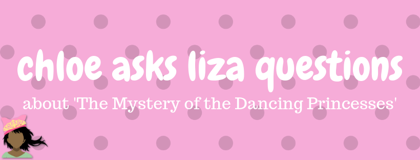 Chloe Asks Liza Questions About The Mystery of the Dancing Princesses