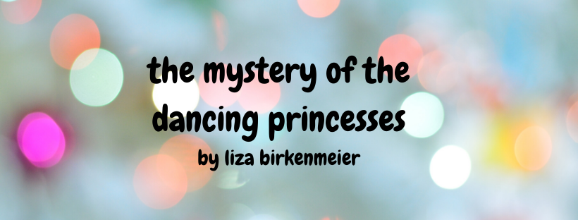 The Mystery of the Dancing Princesses by Liza Birkenmeier & Interview! (Rebroadcast)