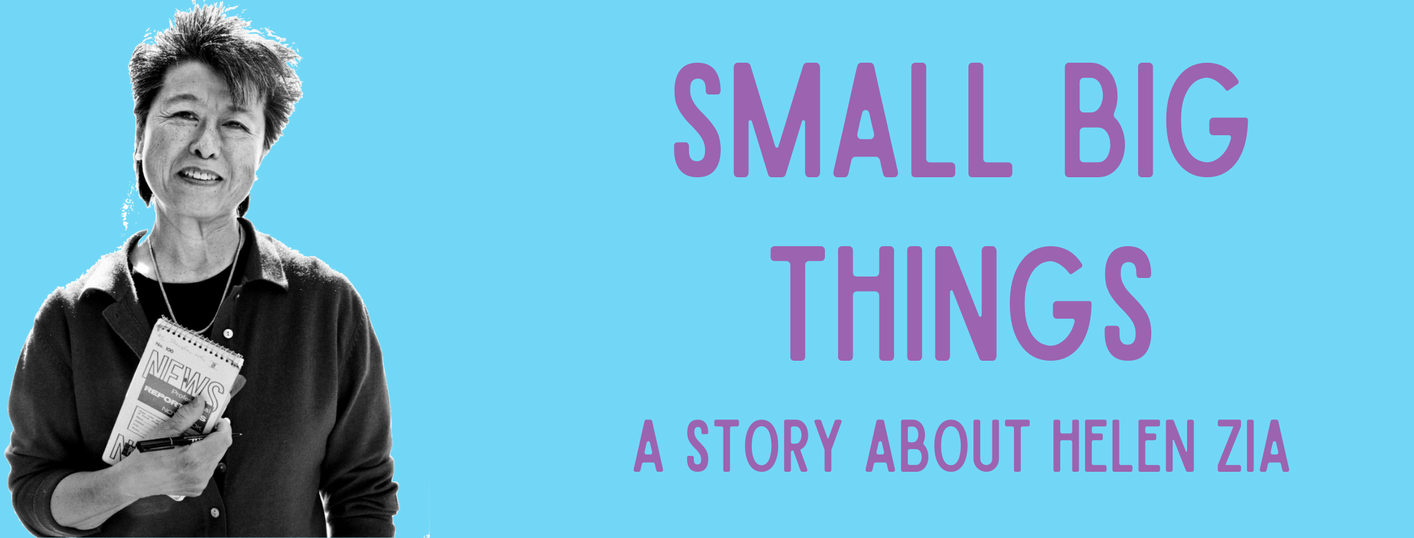 Small Big Things: A Story About Helen Zia